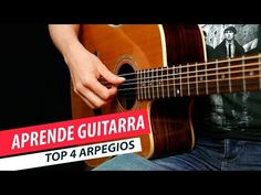 4 arpegios que todo guitarrista debe conocer | cómo tocar arpegios Guitarra - YouTube