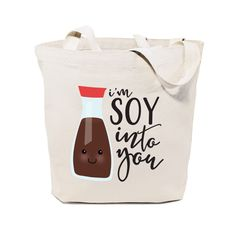 Cotton Canvas I'm Soy Into You Tote Bag