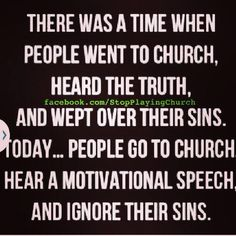There was a time. Let's get back to the Whole Bible being preached, not just the verses people want to hear! Faith Quotes, True Quotes, Bible Quotes, Bible Verses, Prayer Quotes, Wisdom Quotes, Soli Deo Gloria, Motivational Speeches, Bible Truth