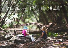 Childhood: Why the R