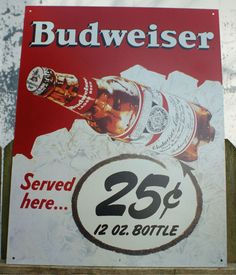 Pin Budweiser Served Here Tin Metal Sign Beer Bar Garage retro ice bud bottle 25 cents