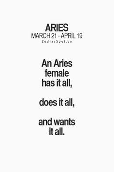 An Aries female has it all, does it all, and wants it all. #Aries