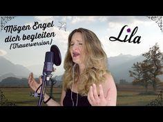 """Trauerlied """"Mögen Engel dich begleiten"""" (Trauerversion) gesungen von Lila - YouTube"""