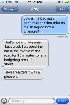 Those pinecones are tricky buggers. Funny Texts Jokes, Text Jokes, Funny Stuff, Epic Texts, Funny Text Fails, Humor Texts, Very Funny Texts, Hilarious Jokes, Funny Text Messages