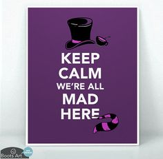 """Keep Calm We're All Mad Here"" Alice in Wonderland art print or note card.   A Mad Hatter Tea Party Cheshire Cat quote."