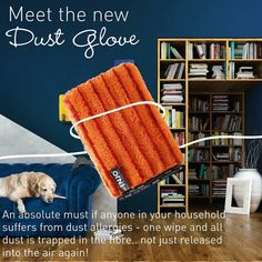 Love the new dust glove for picking up tiny dust particles that makes all very sick during the change of seasons