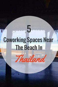 Getting tired of the traffic, noise and chaos that comes with living in a large city? Take a break and visit one of these 5 coworking spaces in Thailand that are near the beach. | Coworkaction, Coworking Near the Beach, Digital Nomads in Thailand