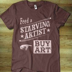 Feed An Artist Tee Dark Brown design inspiration on Fab. Country Girl Style, My Style, Slogan Tshirt, T Shirt, Apparel Design, Dress Me Up, Graphic Tees, Cool Outfits, Dark Brown