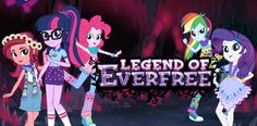 MLP: Equestria Girls - Legend of Everfree