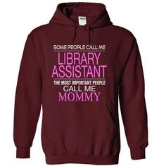 Some peoleo call me LIBRARY ASSISTANT the most people call me Mommy T-Shirts, Hoodies, Sweatshirts, Tee Shirts (38.99$ ==> Shopping Now!)