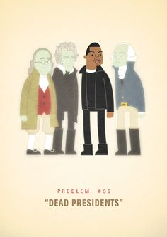 """An Illustrated Look At Jay-Z's 99 Problems   """"Dead Presidents""""  - Artist Ali Graham"""