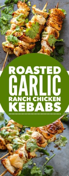 Roasted Garlic Ranch Chicken Kebabs with Avocado Ranch Dip | Food And Cake Recipes