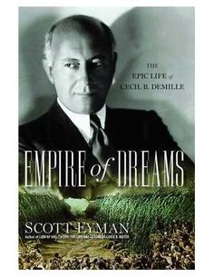Buy Empire of Dreams: The Epic Life of Cecil B. DeMille by Scott Eyman and Read this Book on Kobo's Free Apps. Discover Kobo's Vast Collection of Ebooks and Audiobooks Today - Over 4 Million Titles! Learn The Bible, Dallas Morning News, Dream Book, King Of Kings, Screenwriting, True Stories, Filmmaking, Cool Pictures, Empire