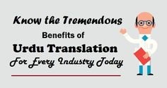 Know the Tremendous #Benefits of #UrduTranslation For Every Industry Today  #Translation #Industry #Business