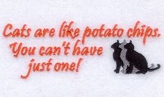 Cats Are Like Potato Chips - 4x4   Tags   Machine Embroidery Designs   SWAKembroidery.com Starbird Stock Designs