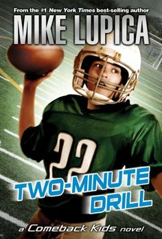 Two-Minute Drill (Comeback Kids) by Mike Lupica | Juvenile fiction: JF LUP