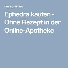 Ephedra kaufen - Ohne Rezept in der Online-Apotheke
