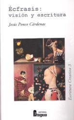 Écfrasis : visión y escritura / Jesús Ponce Cárdenas