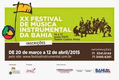 NONATO NOTÍCIAS: XX FESTIVAL DE MÚSICA INSTRUMENTAL DA BAHIA ABRE I...