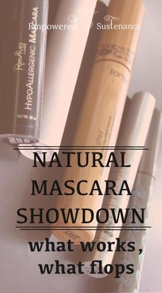 Looking for a natural mascara that works? I've tried a ton and found the losers and the keepers!