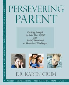 """""""As you face difficult situations in parenting your child with social, emotional or behavioral challenges or disabilities, remember that none of this is a surprise to God and that He has a plan and purpose for you and your child as you struggle. Your limited ability to help your child is not a stumbling block to the purposes He holds for him or her."""" Persevering Parent"""