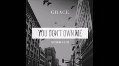 Grace Ft. G-Eazy  You Dont Own Me (Clean Audio) #thatdope #sneakers #luxury #dope #fashion #trending