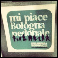 Mi piace Bologna pedonale...
