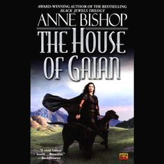 The House of Gaian: Tir Alainn Trilogy, Book 3 by Anne Bishop, Finished on 5/4/2015.