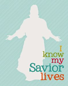 """A Pocket full of LDS prints: 2015 Primary theme Freebies """"I know my Savior Lives"""""""