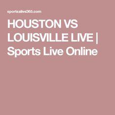HOUSTON VS LOUISVILLE LIVE | Sports Live Online