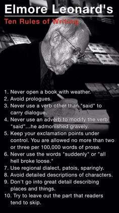 In an article for the New York Times, Elmore Leonard explains his 10 fundamental rules for writing. These apply to memoir writing as well. Creative Writing Tips, Book Writing Tips, Writing Words, Fiction Writing, Writing Process, Writing Quotes, Writing Resources, Writing Help, Writing Skills