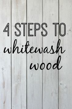 A DIY tutorial explaining how to whitewash wood in 4 easy steps. Creating a vintage feel for your home with whitewashing. How to whitewash wood walls.