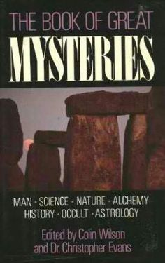 The Book Of Great Mysteries ~ Colin Wilson ~