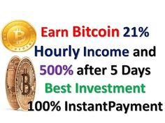 Earn Bitcoin 21% Hourly Income and 500% after 5 Day Best Investment Site...
