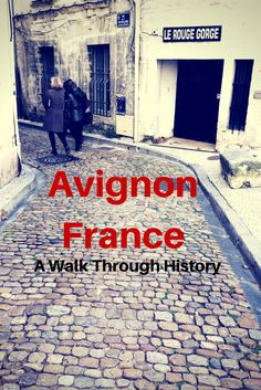 A visit to Avignon, France and other attractions of the Vaucluse area of Provence.