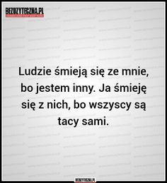Polish Memes, Motto, Life Lessons, Quotations, Life Quotes, Advice, Facts, Thoughts, Humor