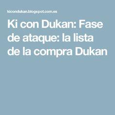 Ki con Dukan: Fase de ataque: la lista de la compra Dukan
