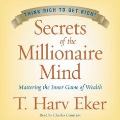 Check out I'm listening to Secrets of the Millionaire Mind: Mastering the Inner Game of Wealth on Scribd on Scribd Robert Kiyosaki, Make Money Online, How To Make Money, Millionaire Next Door, Mind Reading Tricks, Believe, Rich Dad, Think And Grow Rich, How To Become Rich