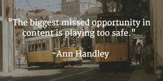 Go Bigger, Braver and Bolder. #content Ann Handley Acrolinx