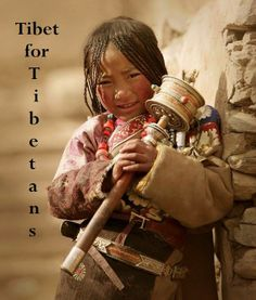 Tibet is for Tibetans.  Spread by www.compassionateessentials.com and http://stores.ebay.com/fairtrademarketplace/