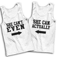 She Can't Even She Can Actually Best by AwesomeBestFriendsTs #icanteven
