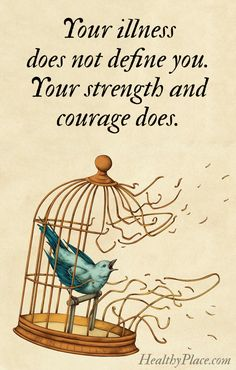 Quote on mental health stigma - Your illness does not define you. Your strength and courage does.