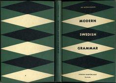 """Modern Swedish Grammar book"", Modern Swedish Grammar, 9th Edition, (1966), [the last of 3 dates starting with 1960], Published by 'Stockholm 2966, Kungl. Boktryckeriet P. A. Norstedt & Söner' -  Graphic Designer Unknown."