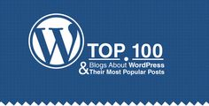 What you'll find here is a list of the top 101 blogs about WordPress and their most popular and engaging content.