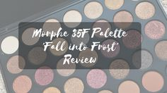 Morphe Palette 'Fall into Frost' Beauty Review, Morphe, Eyeshadow Palette, Frost, Fall, Blog, Autumn, Blogging