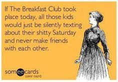 Somecards, breakfast club, movie
