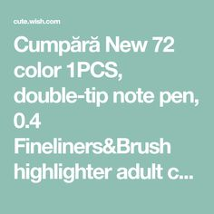 Cumpără New 72 color 1PCS, double-tip note pen, 0.4 Fineliners&Brush highlighter adult children's drawing watercolor pen children's art painting book bullet bullet diary (random color) la Cute - Cumpărături pentru frumuseţe