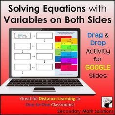Solving Equations with Variables on Both Sides Digital Drag & Drop Activity. This interactive Google Slides Activity is great for distance learning or one-to-one classrooms! Students will solve equations with variables on both sides.