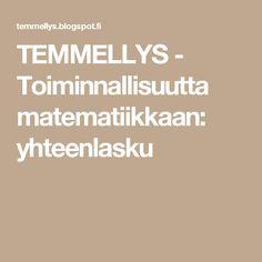 TEMMELLYS - Toiminnallisuutta matematiikkaan: yhteenlasku
