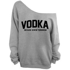 Vodka - Because Screw Tomorrow - Gray Slouchy Oversized Sweatshirt ($29) ❤ liked on Polyvore featuring tops, hoodies, sweatshirts, shirts, long sleeves, sweaters, sweatshirt, crew neck sweatshirts, loose long sleeve shirt and oversized long sleeve shirts